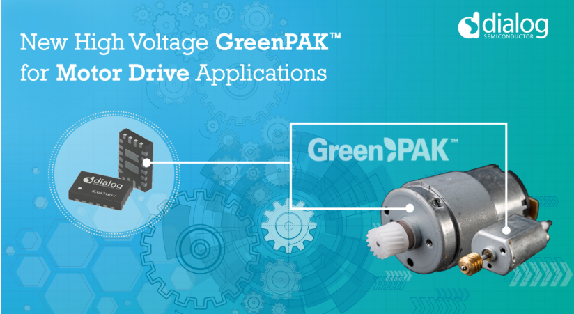 Dialog launches the first high voltage greenpak for motor drive applications ™  IC